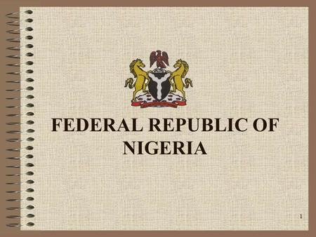 "the federal republic of nigeria s legal ""the signing of the antidiscrimination law by the president of the federal  republic of nigeria is a much welcome action in the fight against aids."