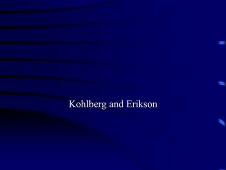 compare kohlberg and erikson How to compare and contrast piaget and kohlberg jean piaget was a swiss developmental psychologist born in 1896 who is famous for his theories of child development piaget's theories focused on the cognitive and moral development of children as they interact with their biological environment he w.