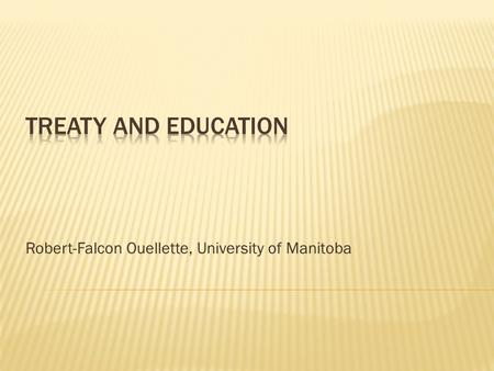 Robert-Falcon Ouellette, University of Manitoba. Article 26 (1) Everyone has the right to education. Education shall be free, at least in the elementary.