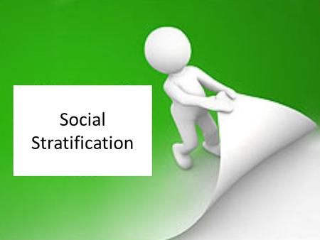 Social Stratification. What is Social Stratification? Definition: hierarchical arrangement of people within a society.