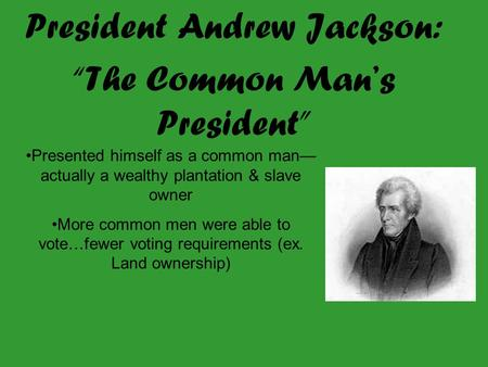 How andrew jackson is a common man