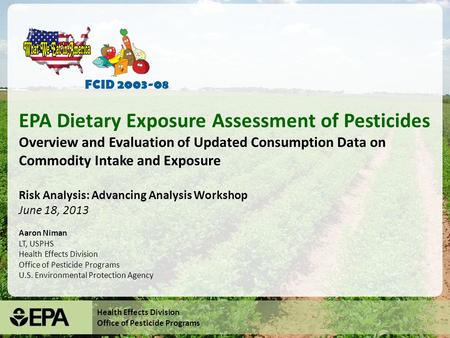 Health Effects Division Office of Pesticide Programs EPA Dietary Exposure Assessment of Pesticides Overview and Evaluation of Updated Consumption Data.