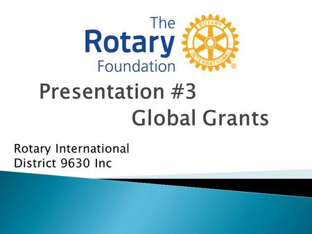Presentation #3 Global Grants