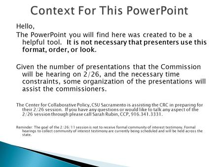 Hello, The PowerPoint you will find here was created to be a helpful tool. It is not necessary that presenters use this format, order, or look. Given the.
