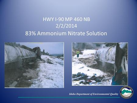 HWY I-90 MP 460 NB 2/2/2014 83% Ammonium Nitrate Solution.