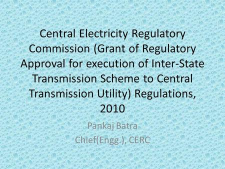 Central Electricity Regulatory Commission (Grant of Regulatory Approval for execution of Inter-State Transmission Scheme to Central Transmission Utility)