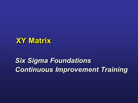 Six Sigma Foundations Continuous Improvement Training
