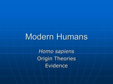 Homo sapiens Origin Theories Evidence