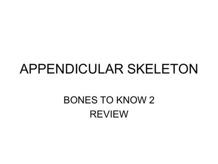 APPENDICULAR SKELETON BONES TO KNOW 2 REVIEW. a—scaphoid b—lunate c—triquetral d—pisiform.