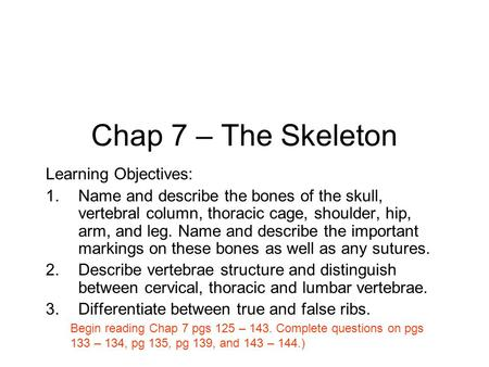 Chap 7 – The Skeleton Learning Objectives: