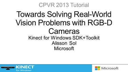 CPVR 2013 Tutorial. Native Managed Applications Toolkit Drivers Runtime Skeletal Tracking.