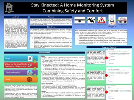 Stay Kinected: A Home Monitoring System Combining Safety and Comfort Abstract The purpose of this project is to use the Microsoft Kinect sensor to implement.