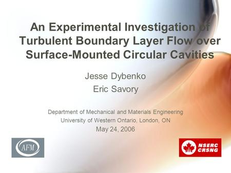 An Experimental Investigation of Turbulent Boundary Layer Flow over Surface-Mounted Circular Cavities Jesse Dybenko Eric Savory Department of Mechanical.