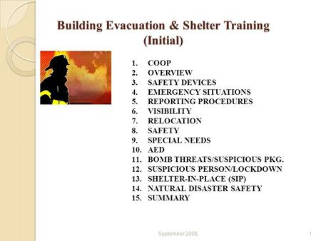 Building Evacuation & Shelter Training (Initial) September 20081 1.COOP 2.OVERVIEW 3.SAFETY DEVICES 4.EMERGENCY SITUATIONS 5.REPORTING PROCEDURES 6.VISIBILITY.