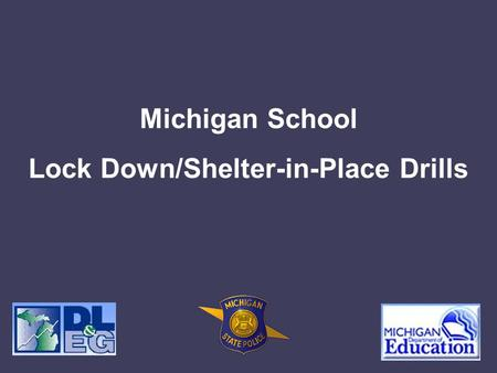Michigan School Lock Down/Shelter-in-Place Drills.