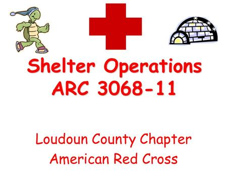 Shelter Operations ARC 3068-11 Loudoun County Chapter American Red Cross.