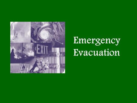 Emergency Evacuation. Training and Procedures Reporting Safety Loss Workplace Emergency An unforeseen situation that:  Threatens your employees, customers,