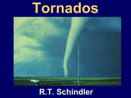 Tornados R.T. Schindler. Spring storm and tornadoes in Kansas.