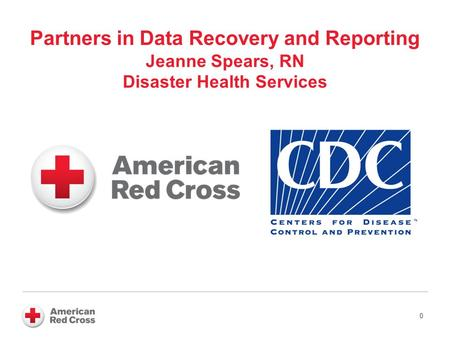Partners in Data Recovery and Reporting Jeanne Spears, RN Disaster Health Services 0.