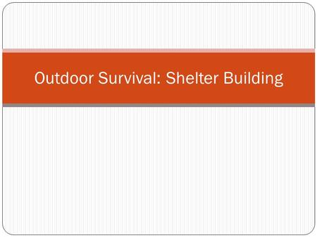 Outdoor Survival: Shelter Building