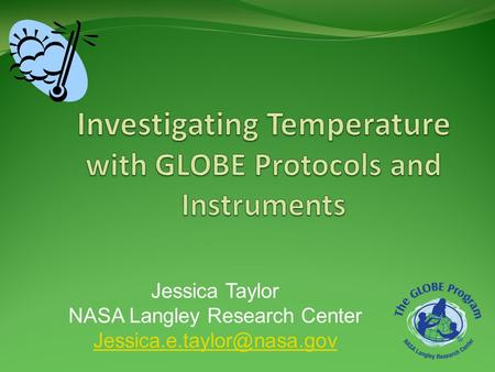 Jessica Taylor NASA Langley Research Center
