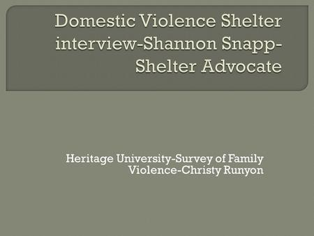 Heritage University-Survey of Family Violence-Christy Runyon.