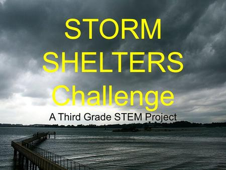 STORM SHELTERS Challenge