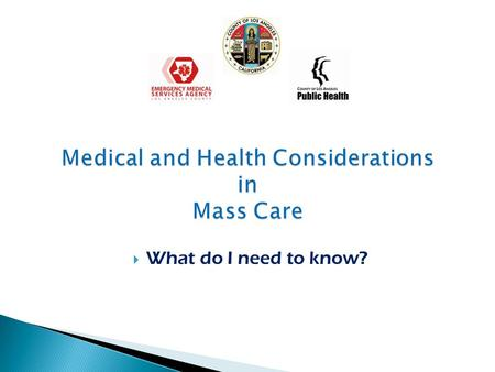 Medical and Health Considerations in Mass Care  What do I need to know?