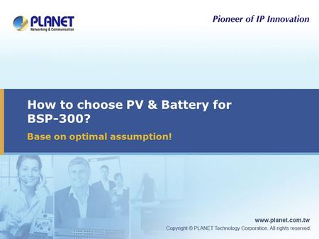 How to choose PV & Battery for BSP-300? Base on optimal assumption!