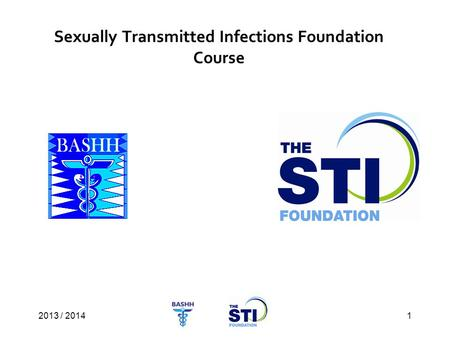 2003/4 Sexually Transmitted Infections Foundation Course 2013 / 20141.