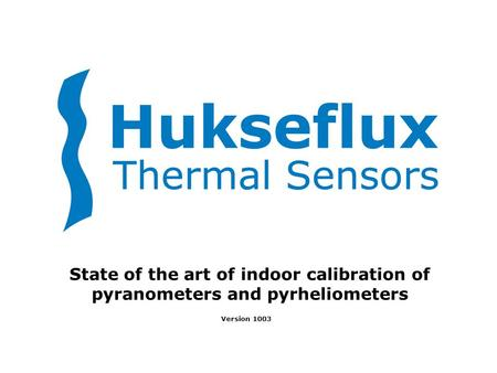 Version 1003 State of the art of indoor calibration of pyranometers and pyrheliometers.