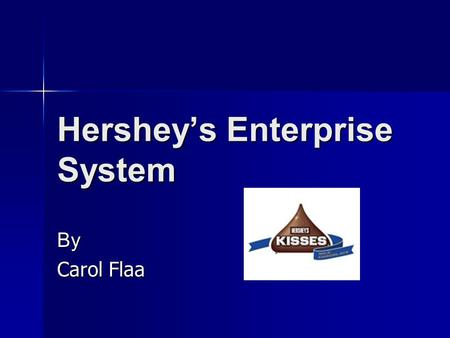 Hershey's Enterprise System By Carol Flaa. Agenda Case Introduction Case Introduction Solving Y2K Problems Solving Y2K Problems Problems Experienced Problems.
