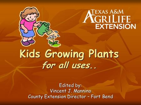 Kids Growing Plants for all uses..