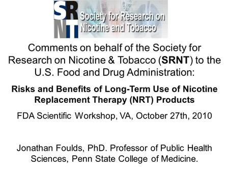 Comments on behalf of the Society for Research on Nicotine & Tobacco (SRNT) to the U.S. Food and Drug Administration: Risks and Benefits of Long-Term Use.