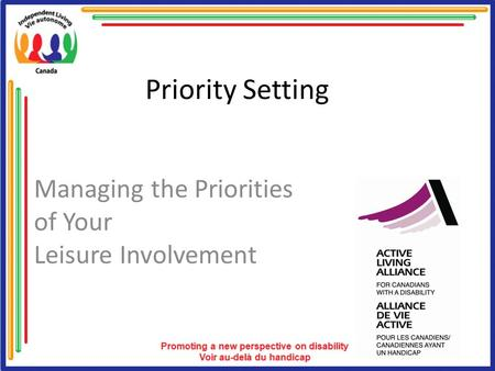 Priority Setting Managing the Priorities of Your Leisure Involvement.