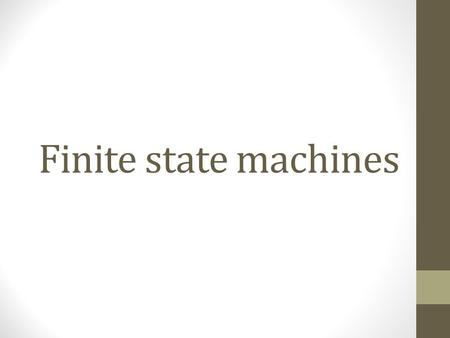 Finite state machines.
