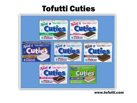 Tofutti Cuties www.tofutti.com. About the Tofutti Cuties Tofutti Cuties®, the Company's best selling product, are the bite size frozen sandwiches combining.