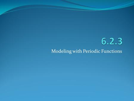 Modeling with Periodic Functions