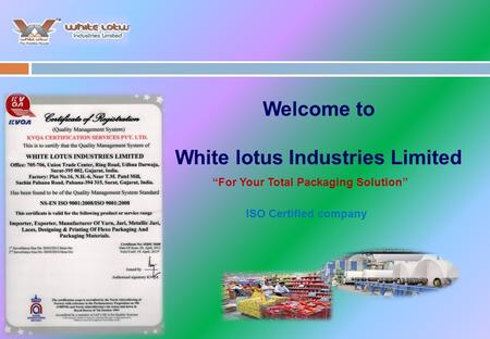 "White lotus Industries Limited ""For Your Total Packaging Solution"""