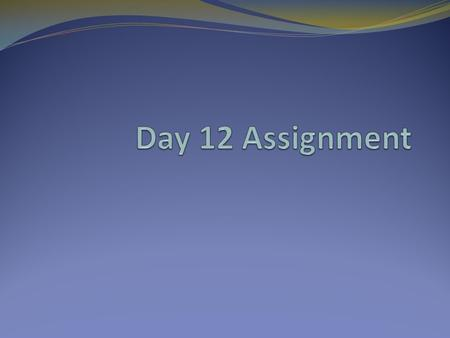 Day 12 Assignment.