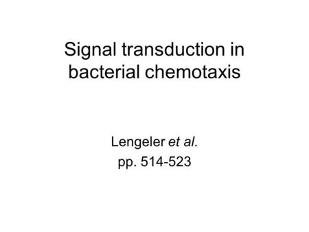 signal transduction in bacterial chemotaxis. bioessays Signal transduction pathways involving protein phosphorylation in prokaryotes bioessays 17:11, 959-965 and kinase chea complex in the bacterial chemotaxis.