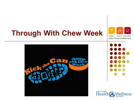 Through With Chew Week.