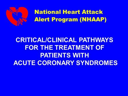 CRITICAL/CLINICAL PATHWAYS ACUTE CORONARY SYNDROMES