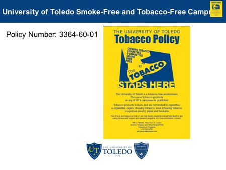Policy Number: 3364-60-01 University of Toledo Smoke-Free and Tobacco-Free Campus.