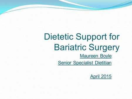 Dietetic Support for Bariatric Surgery