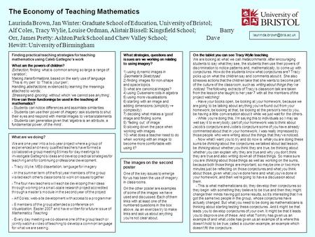 The Economy of Teaching Mathematics Laurinda Brown, Jan Winter: Graduate School of Education, University of Bristol; Alf Coles, Tracy Wylie, Louise Ordman,