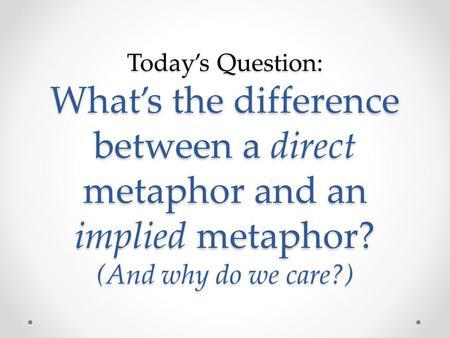 direct metaphor