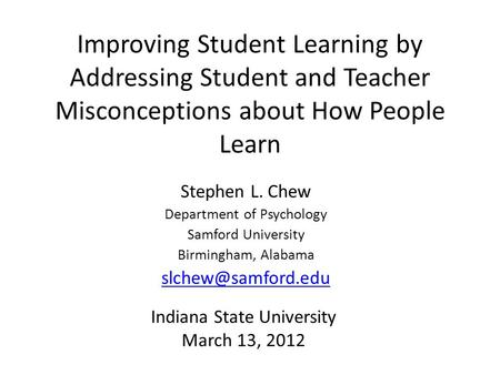 Stephen L. Chew Department of Psychology Samford University