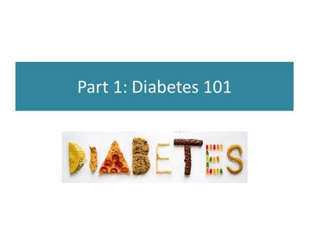 Part 1: Diabetes 101. Novo Nordisk: Changing Life with Diabetes  Food is broken down into glucose  Glucose = Sugar  Pancreas makes insulin and helps.