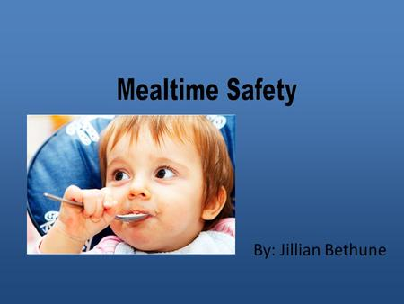By: Jillian Bethune. It is crucial to take precaution when cooking for your child or preparing a meal. The majority of childhood choking injuries are.